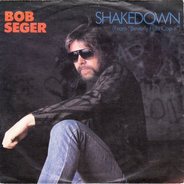 Bob Seger / Bob Seger And The Silver Bullet Band ‎– Shakedown