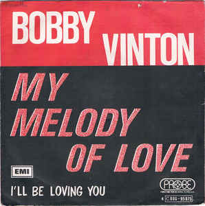 Bobby Vinton ‎– My Melody Of Love / I'll Be Loving You