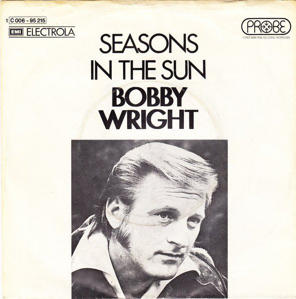 Bobby Wright (3) ‎– Seasons In The Sun
