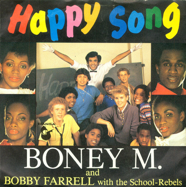 Boney M. And Bobby Farrell With The School-Rebels* ‎– Happy Song