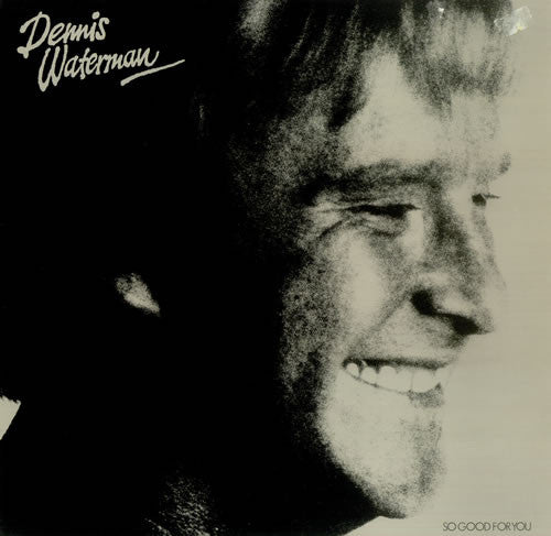 Dennis Waterman ‎– So Good For You