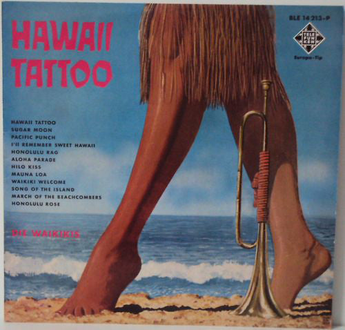 Die Waikikis* ‎– Hawaii Tattoo