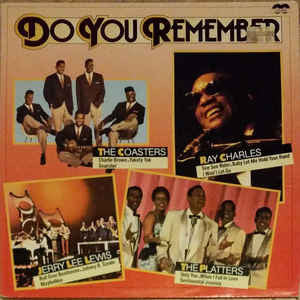 The Platters / Jerry Lee Lewis / Ray Charles / The Coasters ‎– Do You Remember