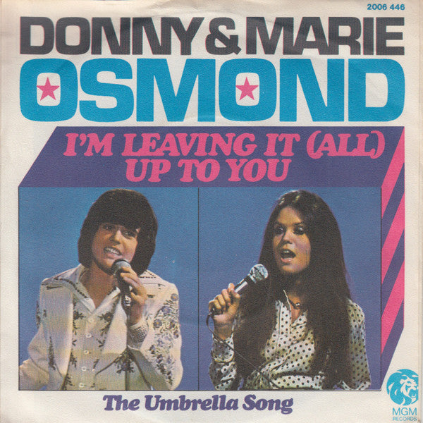 Donny & Marie Osmond ‎– I'm Leaving It (All) Up To You