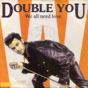 Double You ‎– We All Need Love