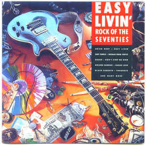 Easy Livin' - Rock Of The Seventies
