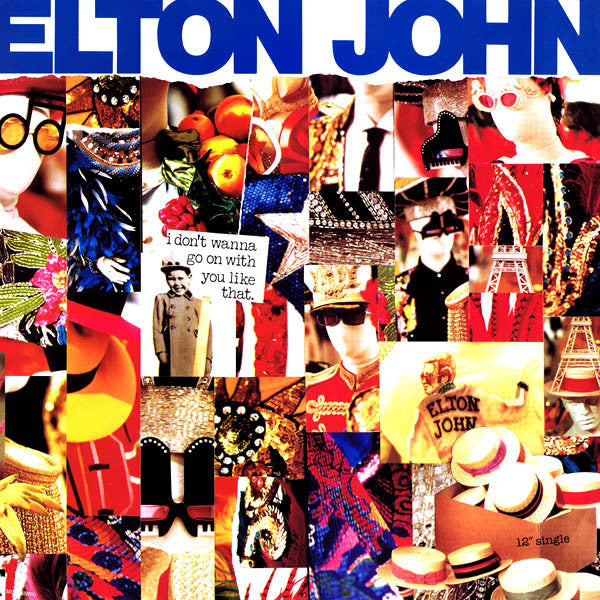 Elton John ‎– I Don't Wanna Go On With You Like That
