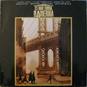 Ennio Morricone ‎– Es War Einmal In Amerika (Original Motion Picture Soundtrack)