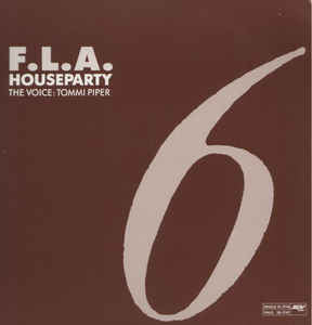 F.L.A. ‎– Houseparty