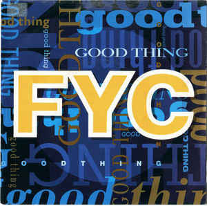 FYC* ‎– Good Thing