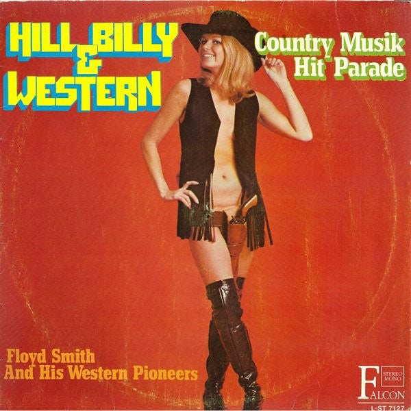 Floyd Smith And His Western Pioneers ‎– Hill Billy & Western