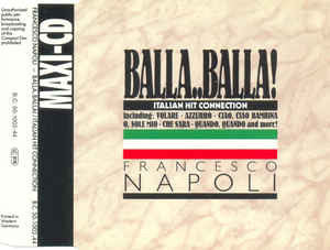 Francesco Napoli ‎– Balla..Balla! - Italian Hit Connection