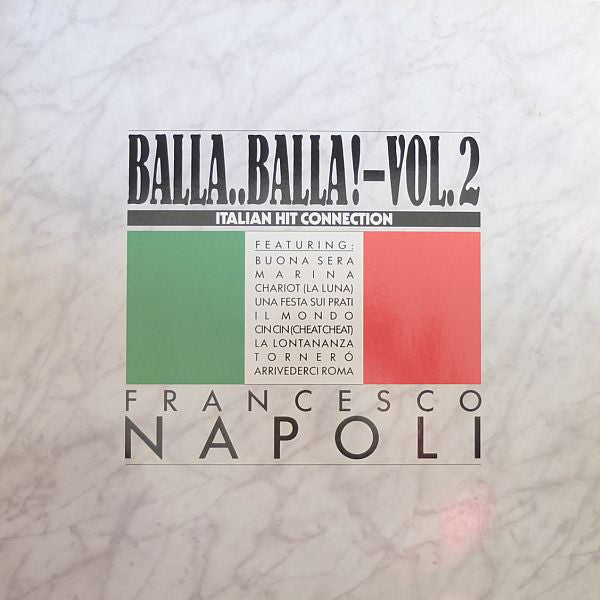Francesco Napoli ‎– Balla..Balla! Vol. 2 - Italian Hit Connection