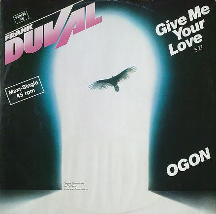 Frank Duval ‎– Give Me Your Love / Ogon