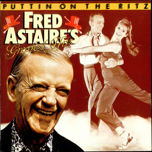 Fred Astaire ‎– Puttin On The Ritz - Fred Astairés Greatest Hits