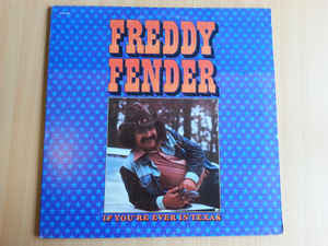 Freddy Fender (2) ‎– If You're Ever In Texas