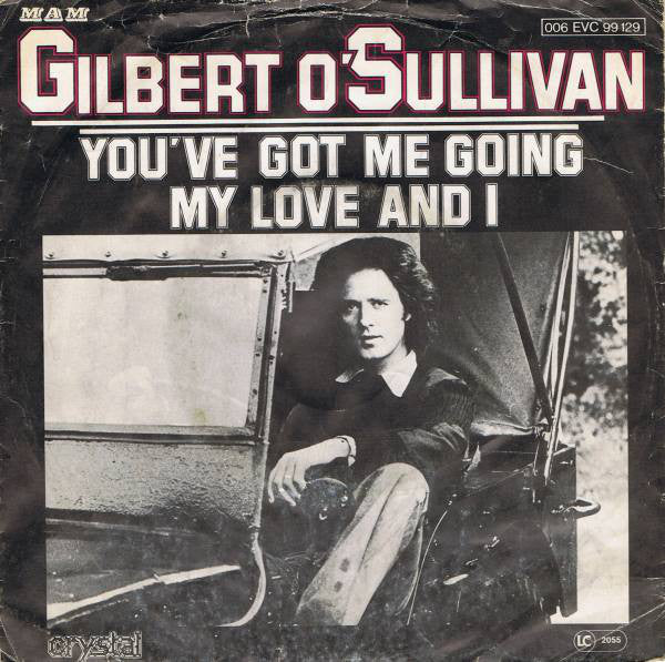 Gilbert O'Sullivan ‎– You've Got Me Going / My Love And I