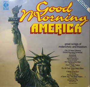 Good Morning America - Great Songs Of Melancholy And Freedom
