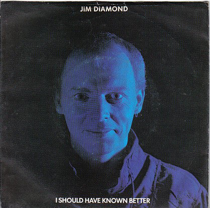 Jim Diamond ‎– I Should Have Known Better