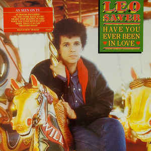 Leo Sayer ‎– Have You Ever Been In Love