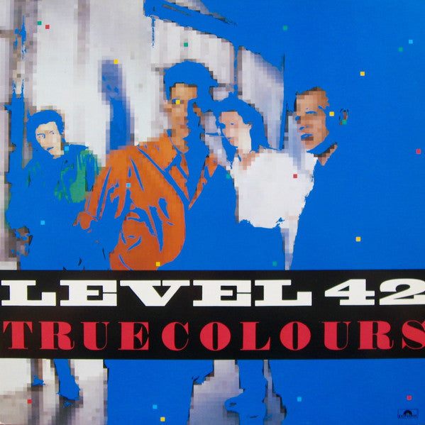 Level 42 ‎– True Colours
