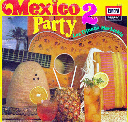 Los Tijuana Mariachis ‎– Mexico Party 2