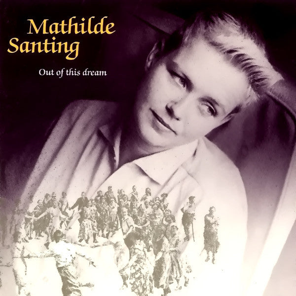 Mathilde Santing ‎– Out Of This Dream