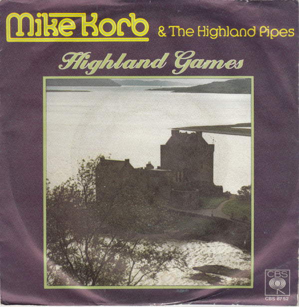 Mike Korb & The Highland Pipes ‎– Highland Games