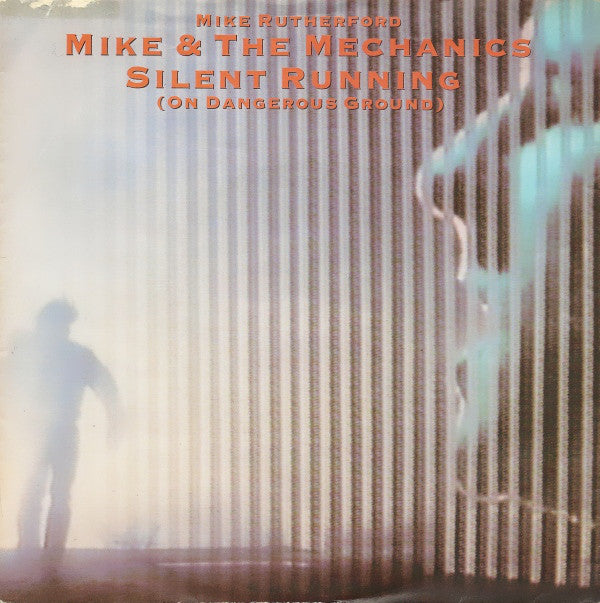 Mike & The Mechanics ‎– Silent Running (On Dangerous Ground)