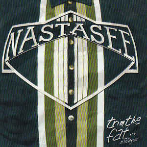Nastasee ‎– Trim The Fat (151)
