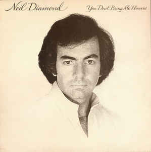Neil Diamond ‎– You Don't Bring Me Flowers