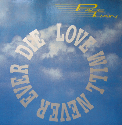 Peace Train ‎– Love Will Never Ever Die