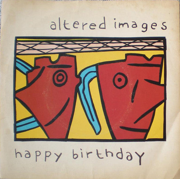 Altered Images ‎– Happy Birthday