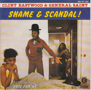 Clint Eastwood & General Saint* ‎– Shame & Scandal!