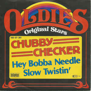 Chubby Checker ‎– Hey Bobba Needle / Slow Twistin'