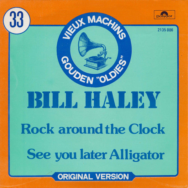 Bill Haley ‎– Rock Around The Clock / See You Later Alligator