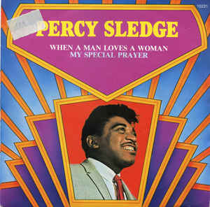 Percy Sledge ‎– When A Man Loves A Woman / My Special Prayer