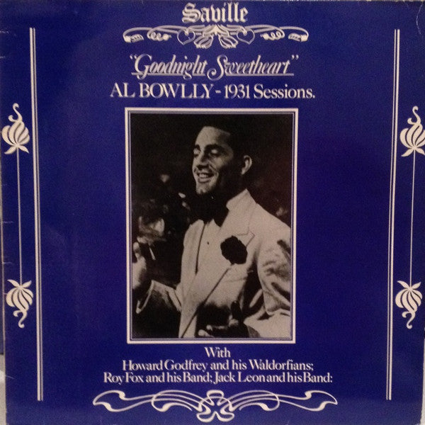 Al Bowlly ‎– Goodnight Sweetheart - Al Bowlly - 1931 Sessions