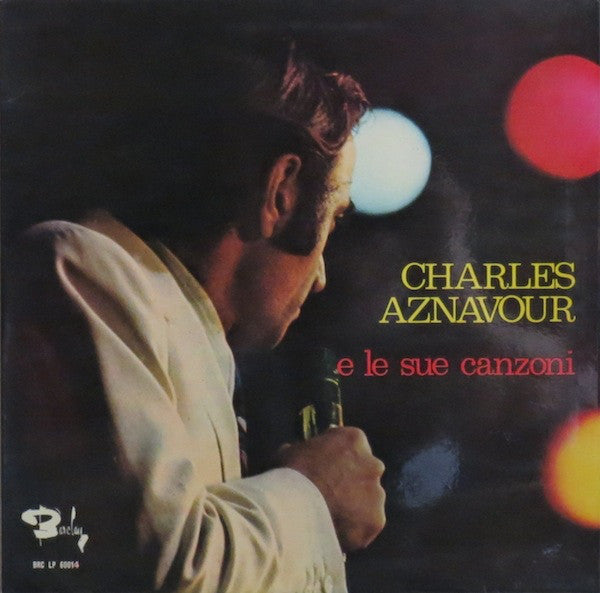 Charles Aznavour ‎– Charles Aznavour E Le Sue Canzoni