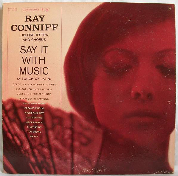 Ray Conniff, His Orchestra And Chorus* ‎– Say It With Music (A Touch Of Latin)
