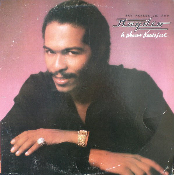 Ray Parker Jr. And Raydio* ‎– A Woman Needs Love