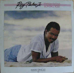 Ray Parker Jr. ‎– (I Still Can't Get Over) Loving You