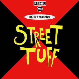 Rebel MC, Double Trouble ‎– Street Tuff