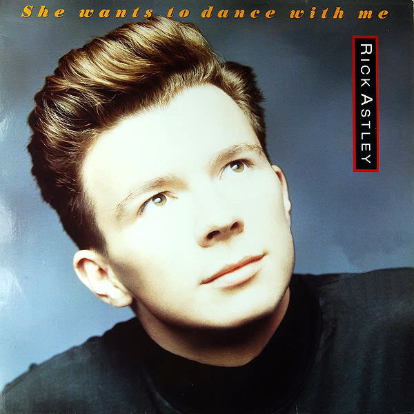 Rick Astley ‎– She Wants To Dance With Me