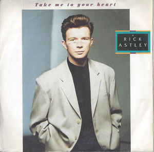 Rick Astley ‎– Take Me To Your Heart