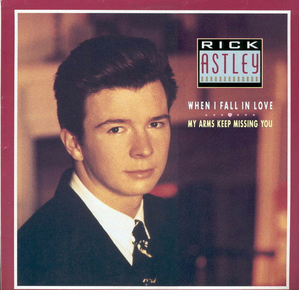 Rick Astley ‎– When I Fall In Love / My Arms Keep Missing You