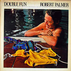 Robert Palmer ‎– Double Fun