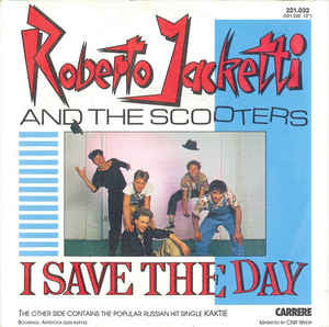 Roberto Jacketti And The Scooters* ‎– I Save The Day