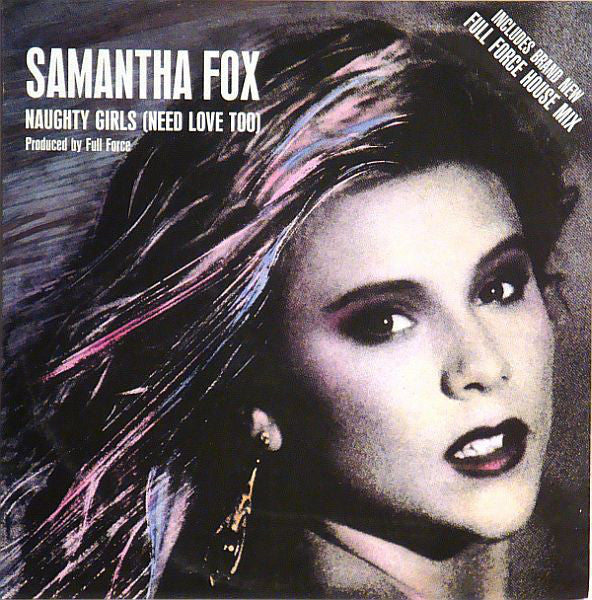 Samantha Fox ‎– Naughty Girls (Need Love Too)