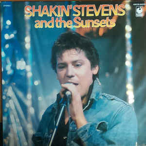Shakin' Stevens And The Sunsets ‎– Shakin' Stevens And The Sunsets